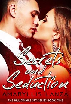 Secrets and Seduction (Billionaire Spy) by Amaryllis Lanza Book Club Books, Book 1, New Books, This Book, The Latest Buzz, One Night Stands, Women In History, Billionaire, Spy