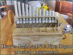 "How to Build a PVC Pipe Organ Musical Instrument Homesteading  - The Homestead Survival .Com     ""Please Share This Pin"""