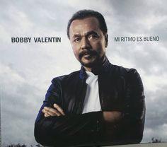 Expresión Latina: (2016) Bobby Valentín - Mi Ritmo es Bueno