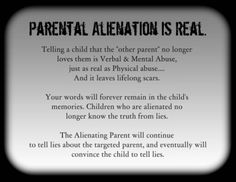 Stop Parental Alienation. PROTECT OUR CHILDREN FROM THIS ABUSE.