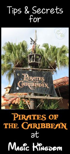 Tips and secrets for Pirates of the Caribbean in the Magic Kingdom. There are some good ones!