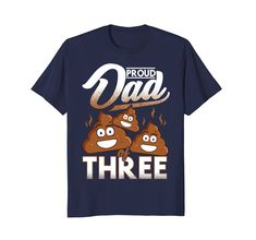Check this Father's Day T Shirts Proud Dad Of Three Poop Emoji Shirt-Teehay . Hight quality products with perfect design is available in a spectrum of colors and sizes, and many different types of shirts! Father's Day T Shirts, Funny Shirts, Emoji Shirt, Proud Dad, Autism Awareness Day, Funny Cartoons, Martin Luther King Day, St Patricks Day, Memorial Day