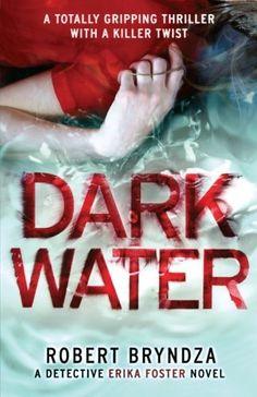 Dark Water: A gripping serial killer thriller (Detective Erika Foster) (Volume 3), http://www.amazon.com/dp/1786810697/ref=cm_sw_r_pi_awdm_x_kIudybXGDZWN1
