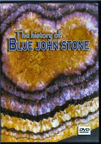 This new DVD explores the history of the famous Blue John, Britain's only semi-precious stone, which is still mined today. Blue John Cavern and Mines in Derbyshire, are also open to the pubic to witness, at first hand, one of nature's deepest mineralogical mysteries.
