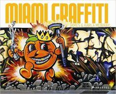 Miami Street art from past and present.  Miami Graffiti.