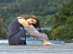 """""""Al recordar su sonrisa, no sé por qué, me duele el corazón."""" #frases"""