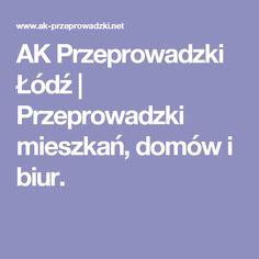 AK Przeprowadzki Łódź | Przeprowadzki mieszkań, domów i biur.