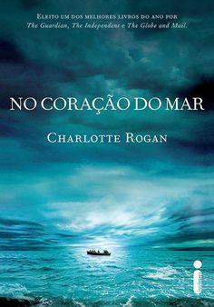 Download livro No coracao do mar - Charlotte Rogan em epub mobi e pdf