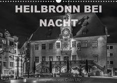 Kalender 2017 - Heilbronn bei Nacht  #Heilbronn #Kalender #calendars #blackandwhitephotography #fineart #fineartphotography #nightphotography