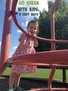 5 Easy Ways to Go Green With Kids #ad