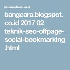 bangcara.blogspot.co.id 2017 02 teknik-seo-offpage-social-bookmarking.html