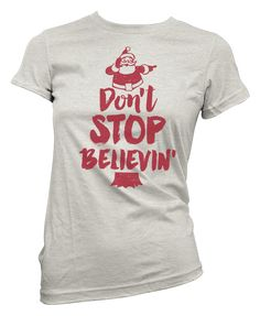 Don't Stop Believin', no really. Graphic Color: Red T-Shirt: Pre-Shrunk Poly/Cotton Blend Fit: Unisex Special Addition: Each piece of authentic Ruby's Rubbish comes with an oh so adorable shoul (Christmas Funny Design) Christmas Vinyl, Family Christmas, Christmas Humor, Ugly Christmas Sweater, Xmas Shirts, Vinyl Shirts, Funny Shirts Women, T Shirts For Women, Vinyl Designs