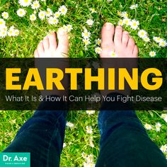 Earthing: 5 Ways It Can Help You Fight Disease - Dr. Axe : Grounding or earthing involves connecting the soles of your feet to the earth. Health benefits include lowering stress, inflammation and pain. Holistic Remedies, Holistic Healing, Natural Healing, Health Remedies, Natural Remedies, Herbal Remedies, Health Articles, Health Tips, Health And Wellness