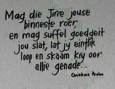 Griekwa psalm Cute Quotes, Best Quotes, Funny Quotes, Birthday Wishes For Men, Mind Thoughts, Afrikaanse Quotes, Prayer Verses, Inspirational Message, Good Morning Quotes