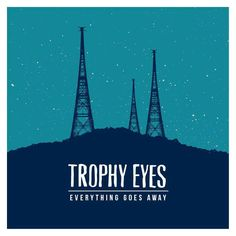 Trophy Eyes - Everything Goes Away (2014)