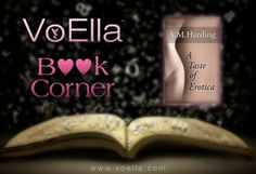 VoElla Book Corner Review – A Taste of Erotica by A M Harding - This week, the VoElla Book Corner reviews A Taste of Erotica by A M (Andy) Harding. Andy has a strong Twitter and Blog following and is...