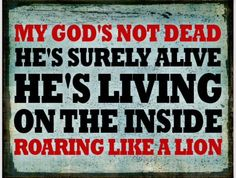 God's not dead is a fave