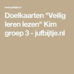 "Doelkaarten ""Veilig leren lezen"" Kim groep 3 - jufbijtje.nl Dutch Language, Daily Five, Games For Kids, Teaching, Education, Montessori, Diy, Dyslexia, Games For Children"