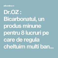 Dr.OZ : Bicarbonatul, un produs minune pentru 8 lucruri pe care de regula cheltuim multi bani! - Aflu Online Dr Oz, Sports Food, Cancer, Health, Eyes, Amazing, Per Diem, The Body, Plant