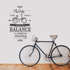 Muursticker Work is like riding a bike Bike, Bicycle, Bicycles