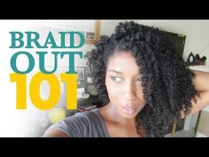 Braid Outs 101 by Naptural. I'm not looking forward to all of the work it'll take to achieve those amazing results but I hope to try it out one day.
