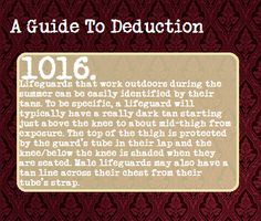 (48) a guide to deduction | Accurate. This summer, I got quite the interesting tan.