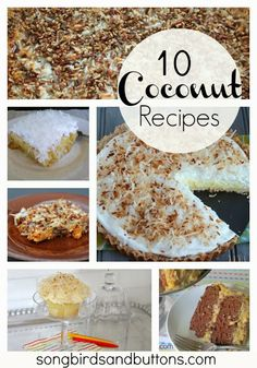 Songbirds and Buttons: Delicious Coconut Recipes #coconut #recipes #pies #cakes #bars #sweets #yum