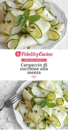 Carpaccio di zucchine alla menta Detox Recipes, Summer Recipes, Vegan Recipes, Cooking Recipes, Healthy Snacks, Healthy Eating, Carpaccio, Greens Recipe, Food Humor
