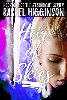Heir of Skies (The Starbright Series Book by Rachel Hi. The Heirs, The Mortal Instruments, Hush Hush, Book 1, Kindle, Sky, Reading, Poisons, Amazon