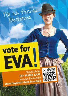 Be Part of a Beeracle - Vote for Eva as Bavarian Beer Queen - as she is charming and working so hard for it! Vote here: www.bayerisches-bier.de/voting
