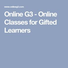 Online courses are designed to meet the needs of gifted and students in school and homeschool settings. Smart Class, Homeschool Curriculum, Homeschooling, Gifted Kids, Public School, Online Courses, Student, Education, Learning