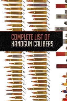 A 'Complete' List of Handgun Calibers | Cartridge Name, Bullet Diameter, Case Length, Cartridge Length, Type | By Gun Carrier.com. http://guncarrier.com/complete-list-handgun-calibers/