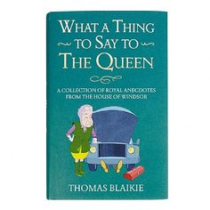 What A Thing To Say To The Queen   Gifts & Gadgets   Qwerkity   £9.99