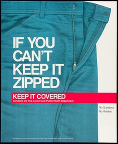If You Can't Keep It Zipped, Keep It Covered | 31 Years Of HIV And AIDS Awareness Posters