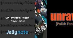 OP - Unravel -Violin - Tokyo Ghoul  - gratis partituras para violin. Aprende esta canción con nuestra partituras y tablaturas interactivas.…