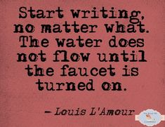 I know it's true. I can't think of a thing to say.until I sit down and start to write. somehow, then the words begin to flow. Writing Quotes, Writing Advice, Start Writing, Writing A Book, Writing Prompts, Writing Ideas, Writing Images, Writing Services, Quotes To Live By