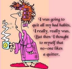 my bad habits funny quotes quote lol funny quote funny quotes humor Funny Cartoons, Funny Jokes, Funniest Jokes, Old Lady Humor, Senior Humor, Love Is, Lol, Bad Habits, Cute Quotes
