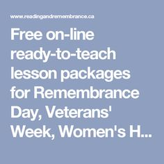 Free on-line ready-to-teach lesson packages for Remembrance Day, Veterans' Week, Women's History Month for Ontario Teachers