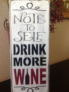 Wine signs, Note to self drink more wine, wine bottles, winery, bar sign, bbq, patio decor, primitvie wood sign,