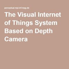 The Visual Internet of Things System Based on Depth Camera People Counting, Computer Vision, Internet