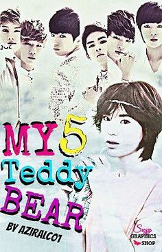 Read Prologue from the story My 5 Teddy Bear [Hiatus] by Aziralch (NoFlattops) with 301 reads. '' Sungjong i will give you.