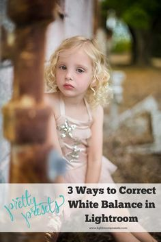 3 Ways to Correct White Balance in Lightroom | Pretty Presets Lightroom Tutorial