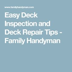 Easy Deck Inspection and Deck Repair Tips - Family Handyman