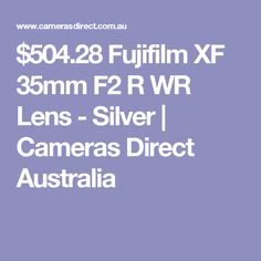 $504.28 Fujifilm XF 35mm F2 R WR Lens - Silver | Cameras Direct Australia