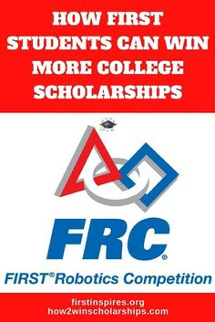 d0f9e1c829f8 There are TONS of college scholarship opportunities for students who are on FIRST  Robotics teams!
