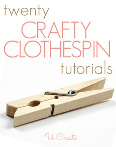 20 Clothespin Tutorials - use them to store thread, make a cute calendar, etc.