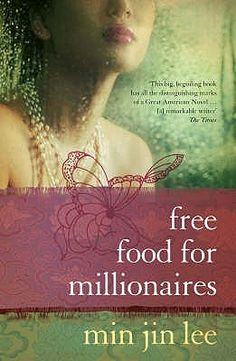 Free Food for Millionaires, by Min Jin Lee