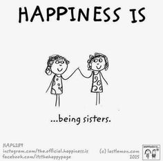 Happiness is.being sisters. Sister Friend Quotes, Sister Poems, Sister Birthday Quotes, Birthday Wishes, Sister Friends, Happy Love, Are You Happy, Love My Sister, Dear Sister