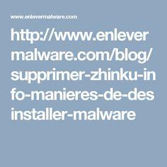 http://www.enlevermalware.com/blog/supprimer-zhinku-info-manieres-de-desinstaller-malware