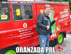 Andrzej Nejman – polski aktor oraz prezenter telewizyjny i radiowy i ORANŻADA PRL Krzysztofa Skiby.